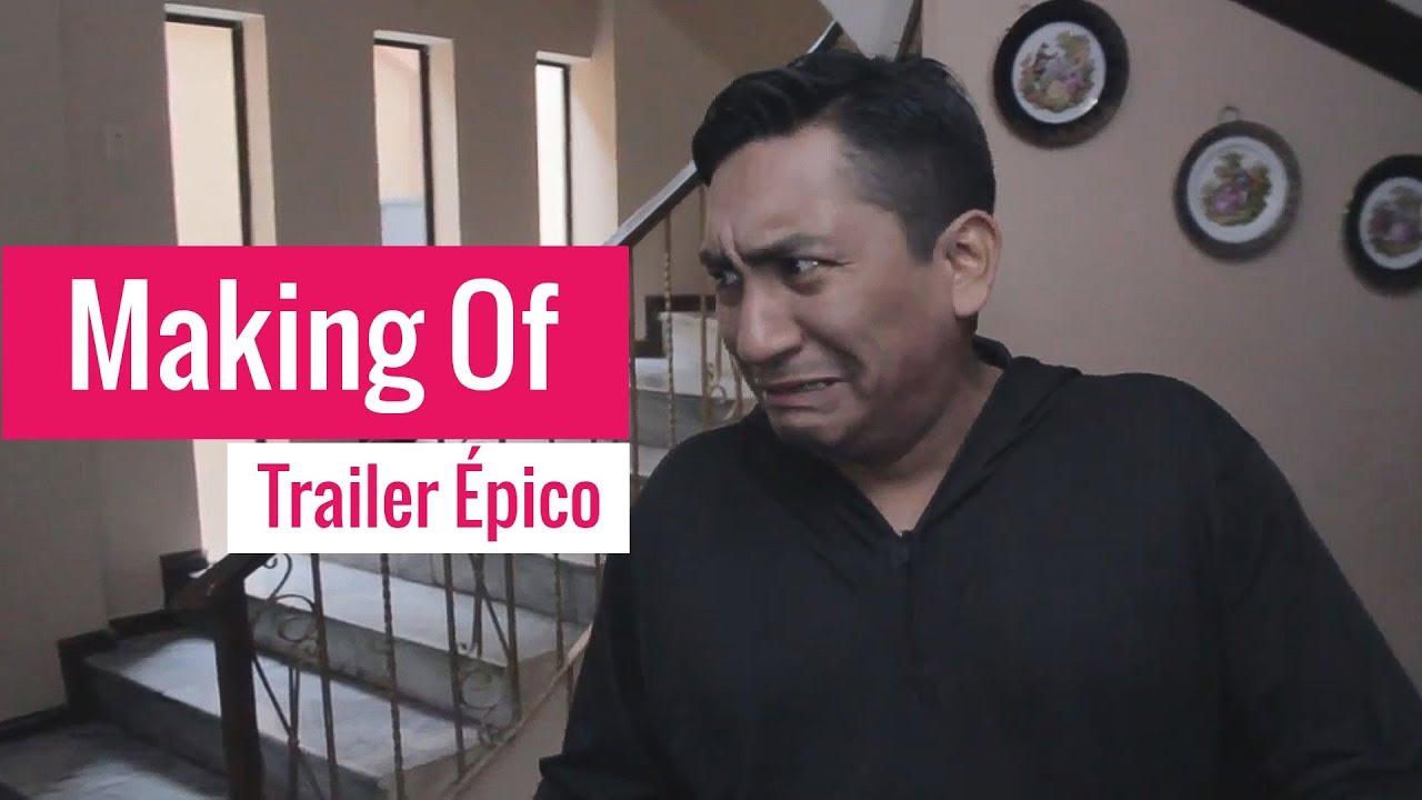 Trailer Épico   Making Of