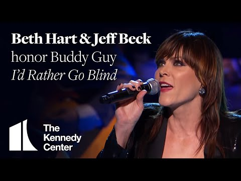 I'd Rather Go Blind (Buddy Guy Tribute) - Beth Hart and Jeff Beck - 2012 Kennedy Center Honors