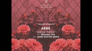 Abbo - Drug Free (James Dexter Remix) dinle ve mp3 indir