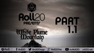 White Plume Mountain - Ep 1.1 | Tales from the Yawning Portal | Roll20 Games Master Series