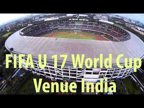 FIFA U 17 World Cup Venue India