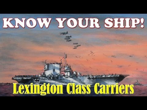 World of Warships - Know Your Ship #15 - Lexington Class Aircraft Carriers