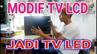 Modif tv Lcd jadi tv Led