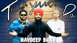Tolla Yaaran Da (Full Song) Navdeep Brar Feat Mista Baaz|Jassi Lohka|Teji Sandhu|