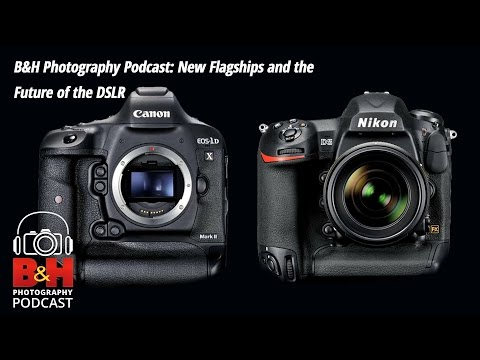 B&H Photography Podcast: New Flagships and the Future of the DSLR