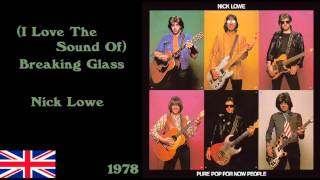 (I Love The Sound Of) Breaking Glass - Nick Lowe