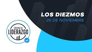 Los Diezmos | Círculo de Liderazgo | Alejandro Méndez
