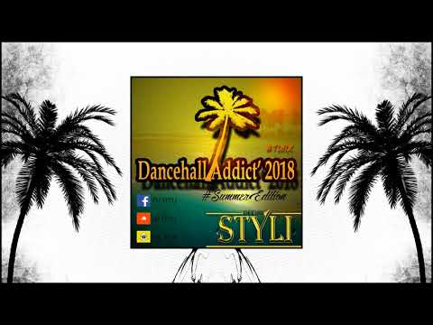 DJ STYLI - DANCEHALL ADDICT' 2018 #SummerEdition #Twix