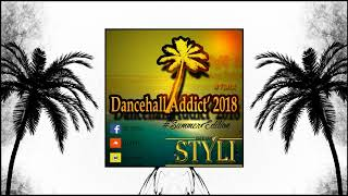 DJ STYLI - DANCEHALL ADDICT' 2018 #SummerEdition #Twix