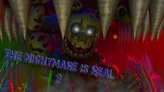 [SFM FNAF] The Nightmare is Real 2