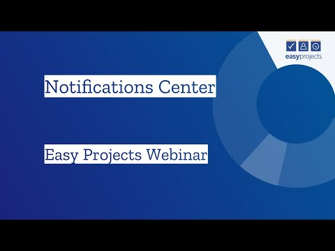 Notifications Center - Easy Projects Webinar