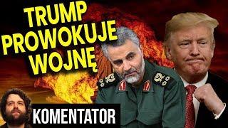 Trump Prowokuje Wojnę z Iranem - Czy Rozpęta III Światową?  - Analiza Komentator Solejmani Pieniądze