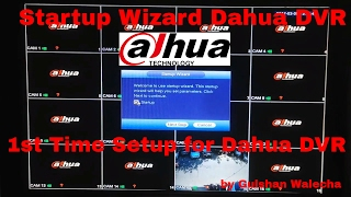 How to Setup 1st Time Dahua DVR Startup Wizard !