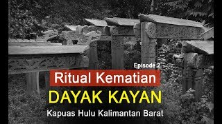 TERUNGKAP ! Ritual Kem4tian SUKU DAYAK  Episode 2  [RITUAL DAYAK KAYAN]