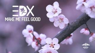 EDX - Make Me Feel Good (Extended Version)