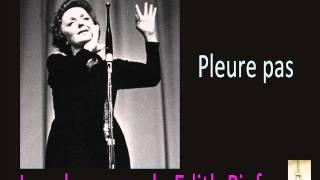 Edith Piaf - Pleure pas