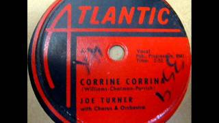 Corinne Corinna by Joe Turner on 1956 Atlantic 78.