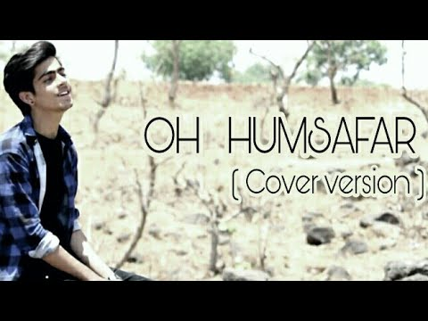 Oh Humsafar Song ( REPRISE COVER ) | Neha Kakkar | Tony kakkar | Sagar Kalra | New Romantic Song