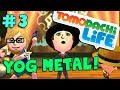 watch he video of TOMODACHI LIFE! Yog Metal! (#3)