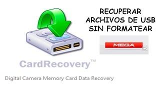 Recuperar Archivos De USB Sin Formatear - Card Recovery |MEGA| 2018