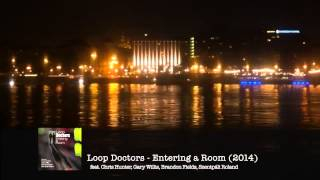 Loop Doctors - Entering a Room ALBUM RELEASE!