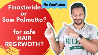 Make Right Decision - Saw Palmetto or Finasteride for Hair Regrowth, Side Effects Results Compared