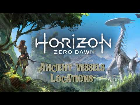 Horizon Zero Dawn All Ancient Vessel Locations
