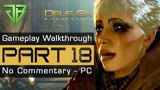 Deus Ex Mankind Divided Gameplay Walkthrough Part 18 - No Commentary (PC)