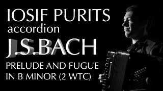 Bach Prelude and Fugue in B Minor 2WTC - I. Purits accordion