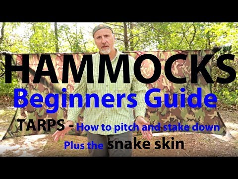 HAMMOCKS - Beginners Guide ( Episode 7 ) TARPS  -  How to pitch and stake down.  Plus the Snake Skin