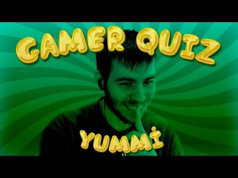 Gamer Quiz    Yummi !!