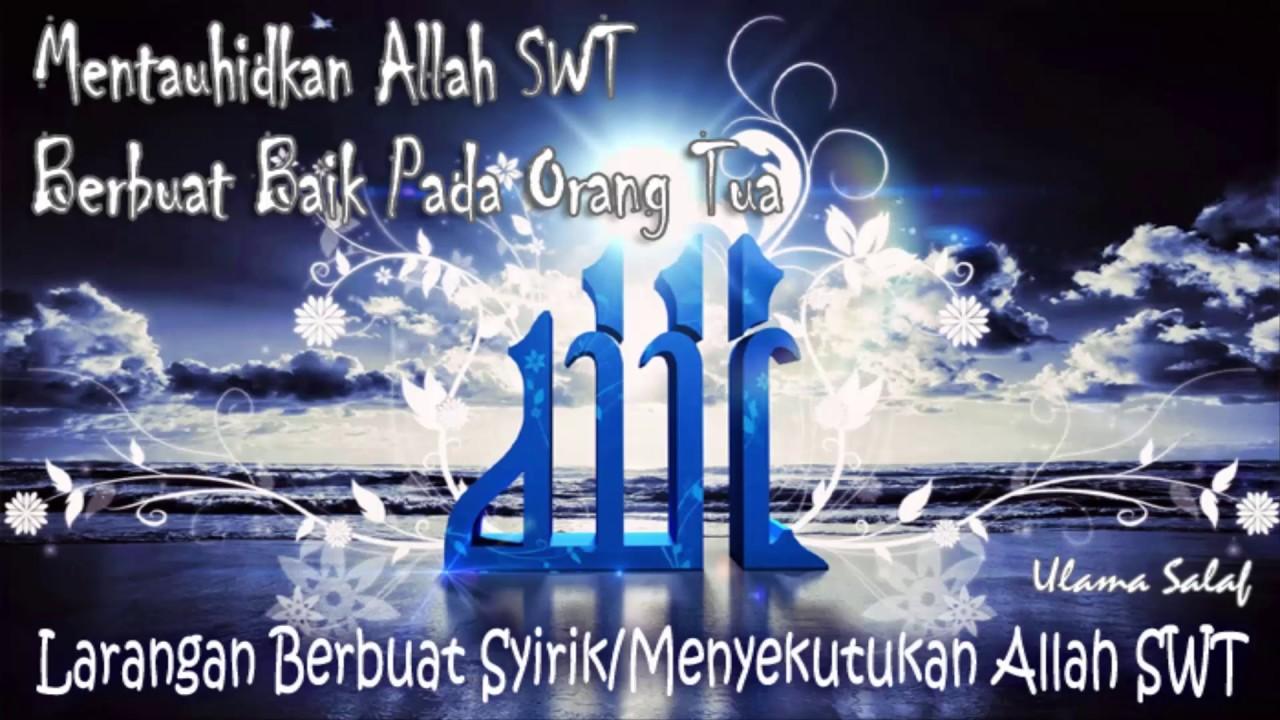 Keutamaan Mentauhidkan Allah Dan Berbuat Baik Kepada Orang Tua   Abu Jundi