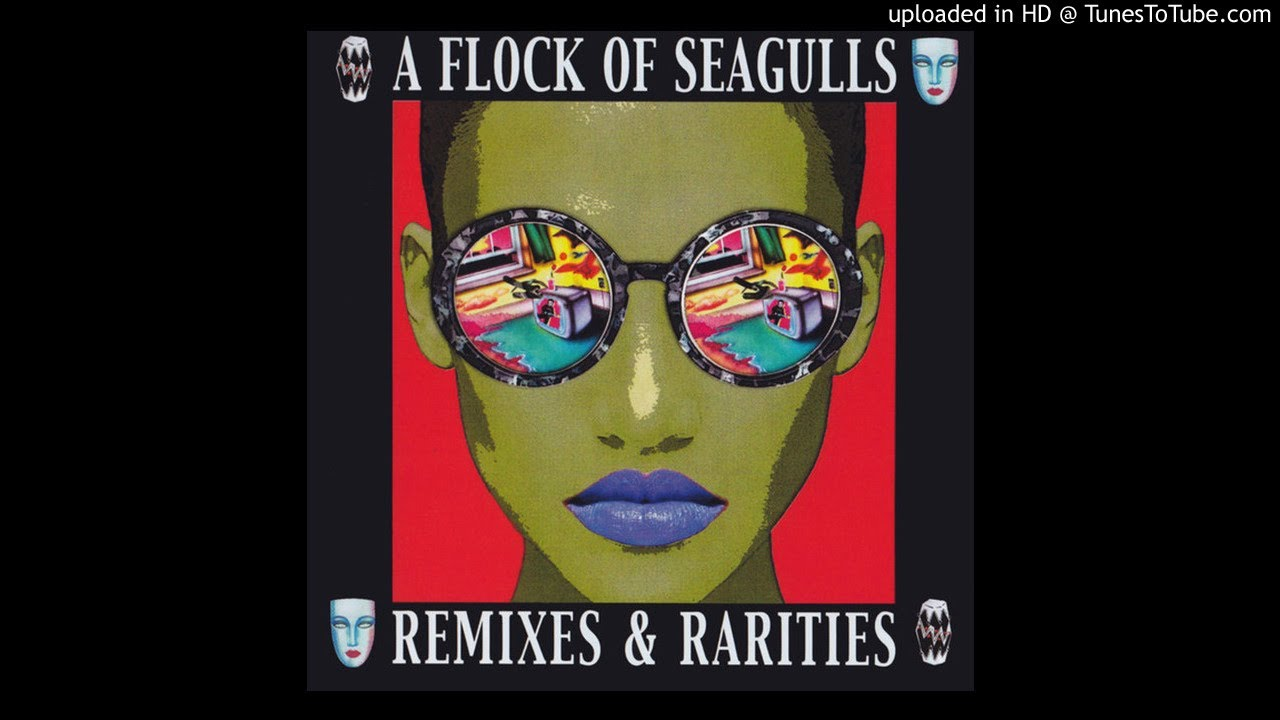 A Flock Of Seagulls I Ran So Far Away Re Recorded Remastered