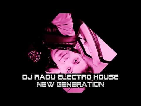 Dj Radu Electro House New Generation