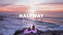 Yves V x Bhaskar - Halfway (feat. Twan Ray)