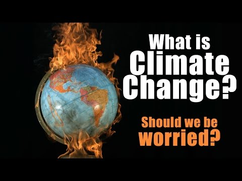 What is Climate Change? Should we be worried?