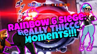 Rainbow 6 Siege: Really Thiccc Moments!!!