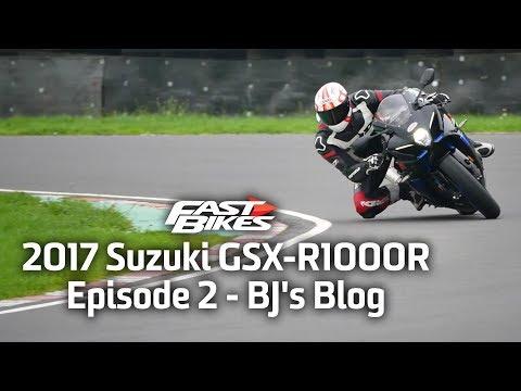 2017 Suzuki GSX-R1000R - Episode 2 - BJ's Blog