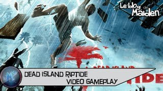 Dead Island Riptide -  Vidéo Gameplay