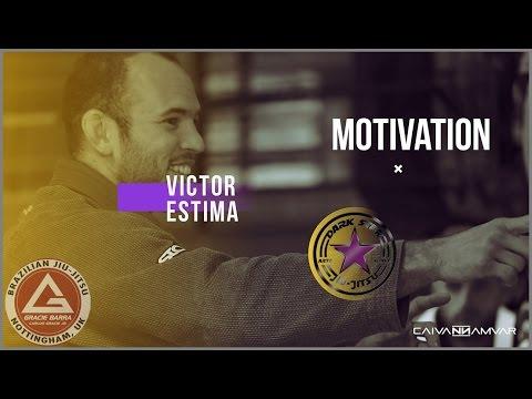 Jiujitsu motivation [Victor Estima]