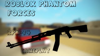 Rpk-74 Gameplay-Roblox Phantom Forces