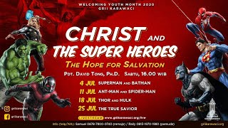 July 11, 2020 - Christ and The Super Heroes (#2)