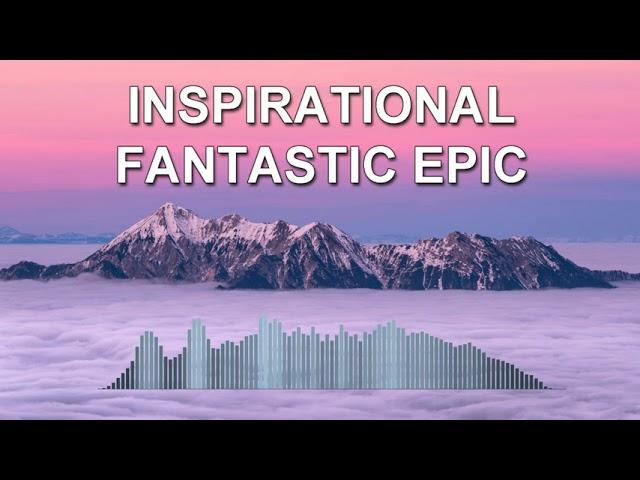Inspirational Fantastic Epic