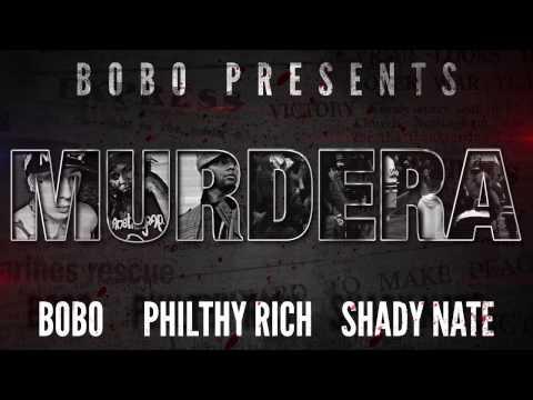Bobo - Murdera Ft Shady Nate, Philthy Rich, L'Jay