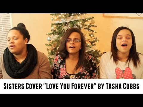 """Sisters Cover """"Love You Forever"""" by Tasha Cobbs"""