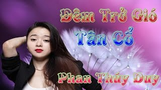 Audio Cải Lương | Đêm Trở Gió - Phan Thúy Duy