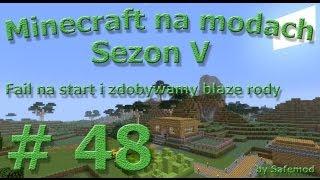 Minecraft na modach - Sezon 5 - #48 - Fail na start i zdobywamy blaze rody