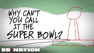 Why can't you call it the Super Bowl?