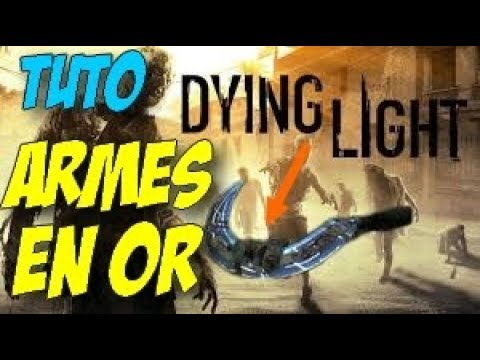 Dying Light Comment Avoir Des Armes En Or