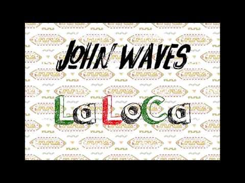 John Waves - La Loca (Original Mix)